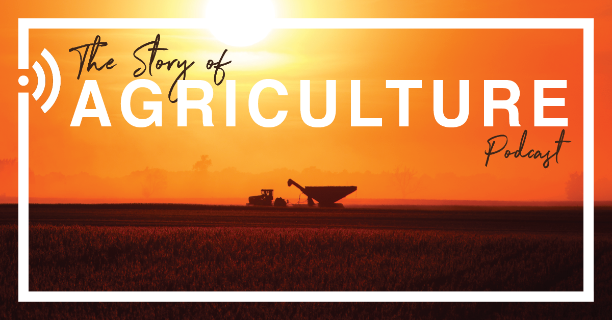 The Story of Agriculture Podcast Episode 025